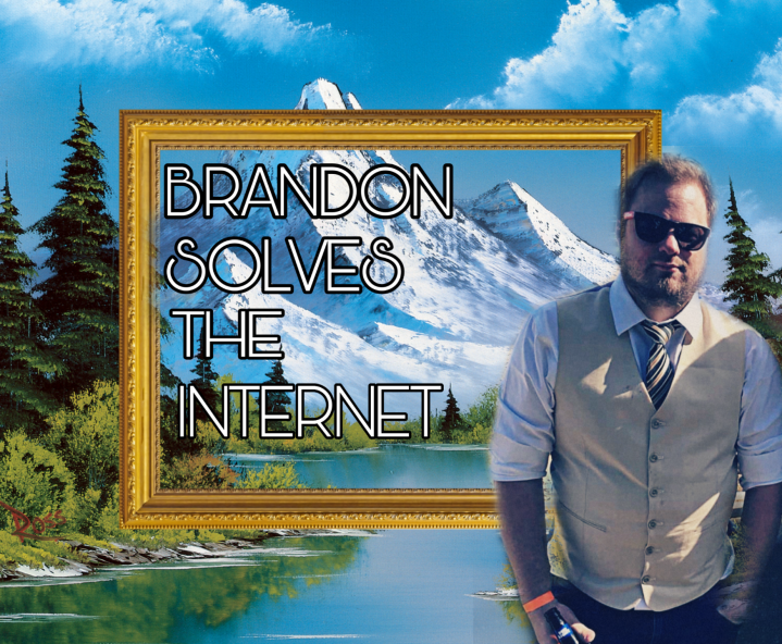 Brandon Solves the Internet: 4/22 Edition